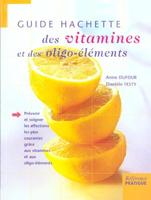 Librairie - Musique Hachette Guide des vitamines et des oligos-éléments
